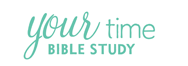 Your Time Bible Study